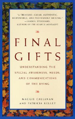 """Image for """"Final Gifts: Understanding the Special Awareness, Needs, and Communications of the Dying"""""""