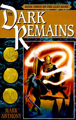 The Dark Remains (Last Rune Ser.Book #3), Anthony, Mark