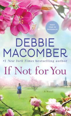 If Not for You: A Novel, Debbie Macomber