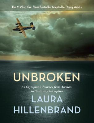 Image for Unbroken (The Young Adult Adaptation): An Olympian's Journey from Airman to Castaway to Captive