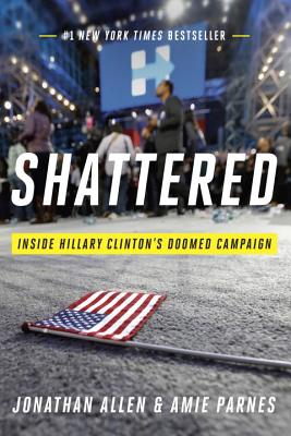Image for Shattered: Inside Hillary Clinton's Doomed Campaign