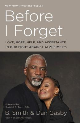 Image for Before I Forget: Love, Hope, Help, and Acceptance in Our Fight Against Alzheimer's