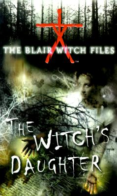 Image for The Witch's Daughter (The Blair Witch Files, Case File 1)