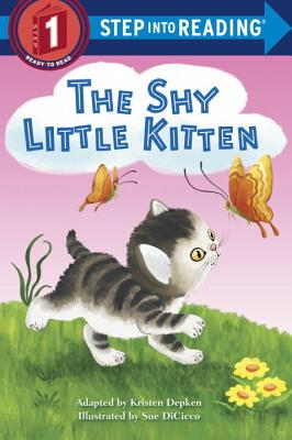 The Shy Little Kitten (Step into Reading), Kristen L. Depken