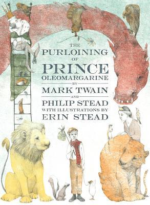 The Purloining of Prince Oleomargarine, Mark Twain, Philip C. Stead