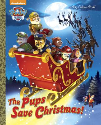 Image for The Pups Save Christmas! (Paw Patrol) (Big Golden Book)