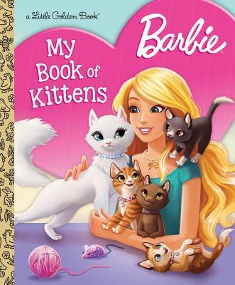 Barbie: My Book of Kittens (Barbie) (Little Golden Book), Golden Books