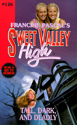 Image for Tall, Dark and Deadly (Sweet Valley High #126)