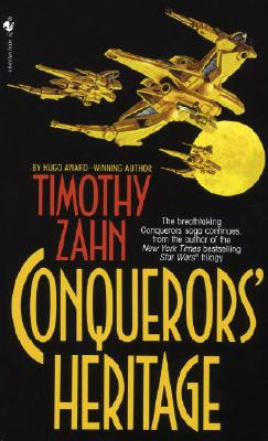 Conquerors' Heritage (The Conquerors Saga, Book Two), Zahn, Timothy