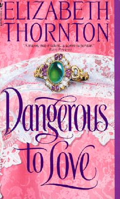 Dangerous to Love, ELIZABETH THORNTON