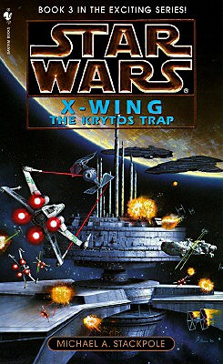 The Krytos Trap (Star Wars: X-Wing Series, Book 3), Michael A. Stackpole