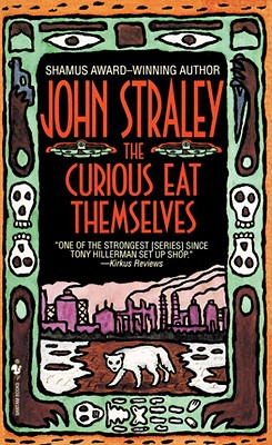 The Curious Eat Themselves, Straley,John