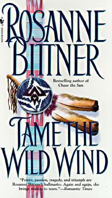 Tame the Wild Wind, Rosanne Bittner