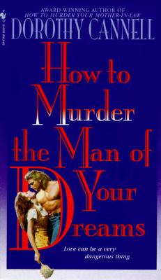 Image for HOW TO MURDER THE MAN OF YOUR DREAMS
