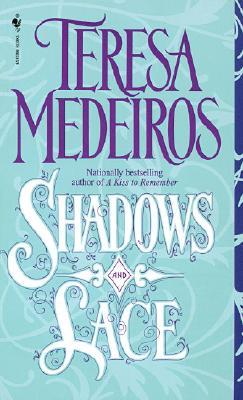 Shadows and Lace, Teresa Medeiros