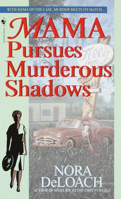 Mama Pursues Murderous Shadows, Deloach, Nora