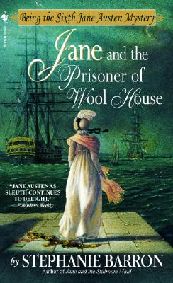 Jane and the Prisoner of Wool House (Jane Austen Mystery), Stephanie Barron