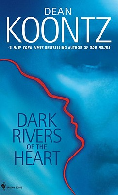 Dark Rivers of the Heart, Koontz, Dean
