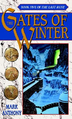 Gates of Winter : Book Five of the Last Rune, MARK ANTHONY