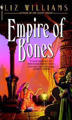Empire of Bones, LIZ WILLIAMS