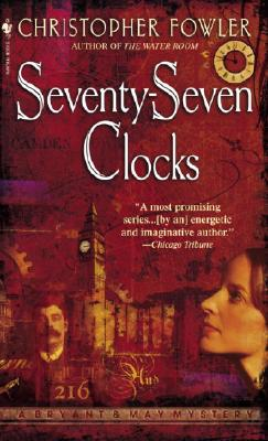 Image for Seventy-Seven Clocks: A Bryant & May Mystery (Bryant & May Mysteries)