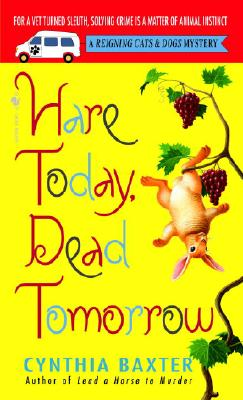 Image for Hare Today, Dead Tomorrow (Reigning Cats & Dogs Mysteries, No. 4)