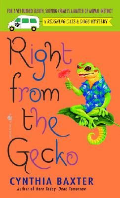 Image for Right from the Gecko (Reigning Cats & Dogs Mysteries, No. 5)