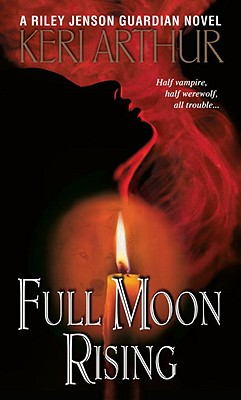 Image for Full Moon Rising (Riley Jensen, Guardian, Book 1)