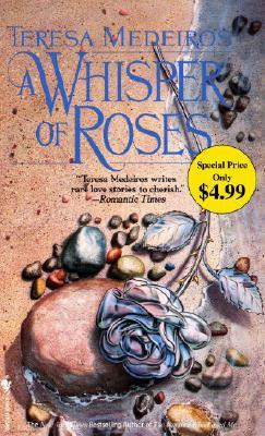 A Whisper of Roses, Medeiros, Teresa