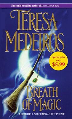 Breath of Magic: A Novel, Teresa Medeiros