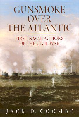 Image for Gunsmoke Over the Atlantic: First Naval Actions of the Civil War