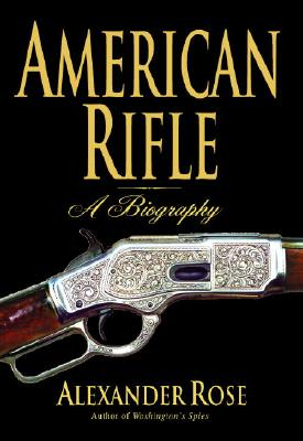 Image for American Rifle: A Biography