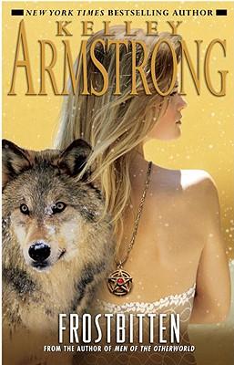 Frostbitten (Women of the Otherworld, Book 10), Kelley Armstrong