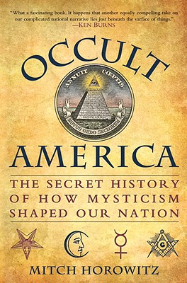 Image for Occult America - The Secret History of How Mysticism Shaped Our Nation