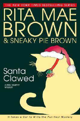Santa Clawed (Mrs. Murphy Mysteries), Brown, Rita Mae