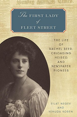Image for The First Lady of Fleet Street: The Life of Rachel Beer: Crusading Heiress and Newspaper Pioneer