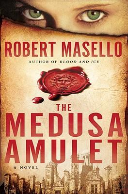 The Medusa Amulet: A Novel, Robert Masello