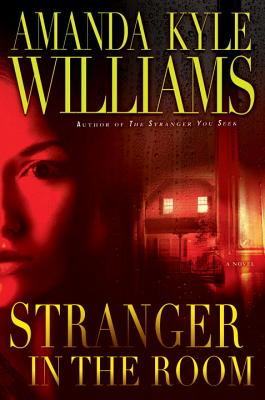 Stranger in the Room: A Novel, Amanda Kyle Williams