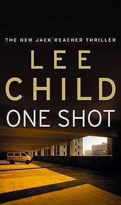 One Shot (Jack Reacher, No. 9), Child, Lee