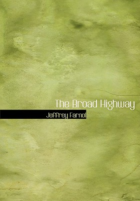 The Broad Highway (Large Print Edition), Farnol, Jeffrey