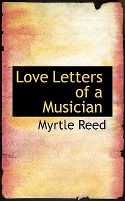 Love Letters of a Musician, Reed, Myrtle