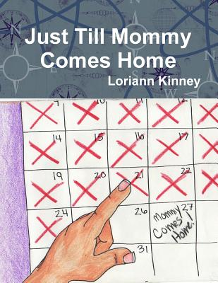 Just Till Mommy Comes Home, Kinney, Loriann