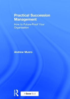 Image for Practical Succession Management: How to Future-Proof Your Organisation