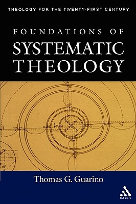 Image for Foundations of Systematic Theology (Theology for the Twenty-First Century)