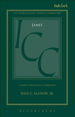James (ICC): A Critical and Exegetical Commentary (International Critical Commentary), Dale C. Allison  Jr.