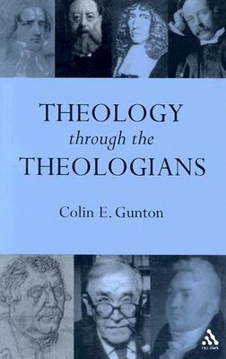 Image for Theology Through the Theologians: Selected Essays 1972-1995