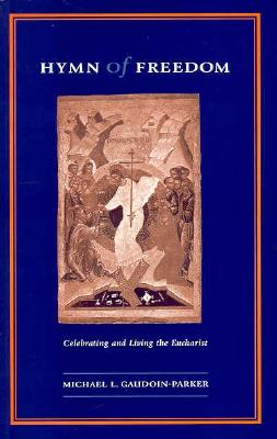Image for Hymn of Freedom: Celebrating and Living the Eucharist