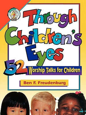 Image for Through Children's Eyes: 52 Worship Talks for Children