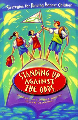 Image for Standing Up Against the Odds : Strategies for Raising Honest Children