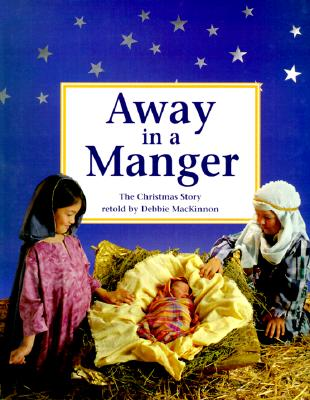 Image for Away in a Manger: The Christmas Story